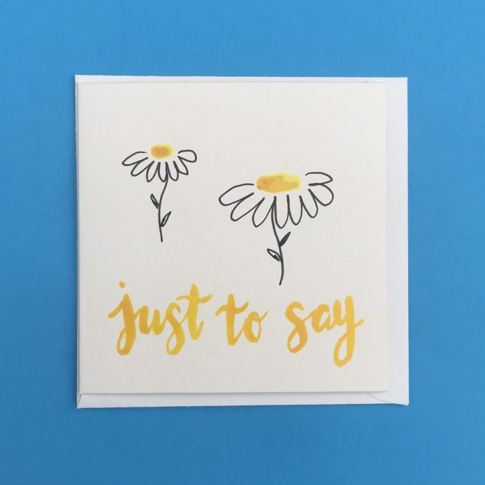 Just To Say Daisy Card